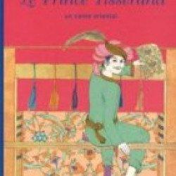Le Prince Tisserand : Un conte oriental