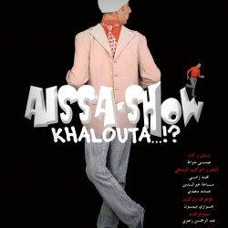 AISSA SHOW «KHALOUTA»