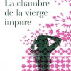 """""""LA CHAMBRE DE LA VIERGE IMPURE"""""""