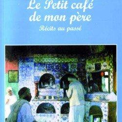 Le petit café de mon père de Kaddour M'hamsadji