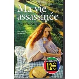 Ma vie assassinée -Agnès Ruiz* dans LITTERATURE Ruiz-Ma-Vie-Assassinee-Livre-141454530_ML