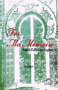 FÈS, MA MÉMOIRE DE LATIFA EL HASSAR-ZEGHARI   À la juste gloire de son père... dans Kaddour M'HAMSADJI Fès-ma-mémoire-195x300