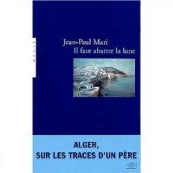 «Il faut abattre la Lune» Jean-Paul Mari