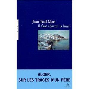 «Il faut abattre la Lune» Jean-Paul Mari  dans 1.Extraits 41Q18BE81SL._SL500_AA300_