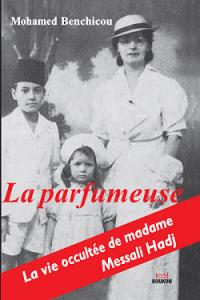 Émilie Busquant, femme de Messali Hadj, mère du drapeau algérien, militante occultée   dans Mohamed Benchikou La-parfumeuse-200x300