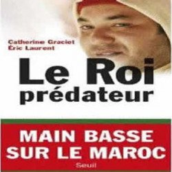 «Le Roi prédateur, main basse sur le Maroc» : un livre choc