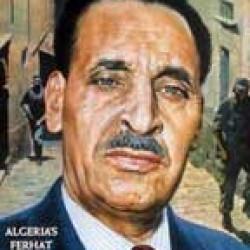 Ferhat Abbas, l'anti-héros  Par Badr' Eddine Mili