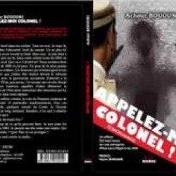 «Appelez-moi colonel», un livre choc d'Achour Bououni