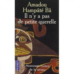 Conte africain : « Il n'y a pas de petite querelle… » D'après Amadou Hampâté Bâ, grand prix littéraire d'Afrique Noire