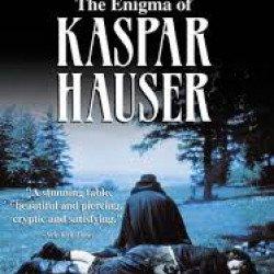 Kaspar Hauser, l'énigme du XIXe siècle